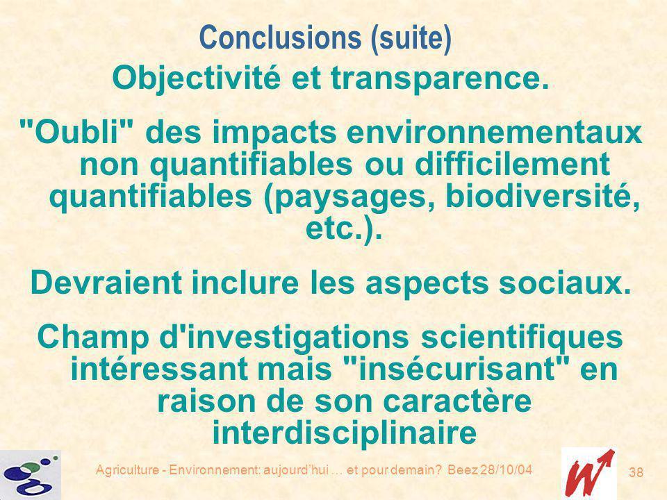 Objectivité et transparence. Devraient inclure les aspects sociaux.