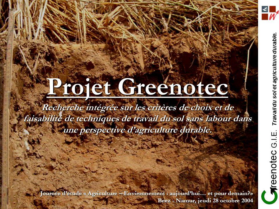 Projet Greenotec Recherche intégrée sur les critères de choix et de faisabilité de techniques de travail du sol sans labour dans une perspective d'agriculture durable.