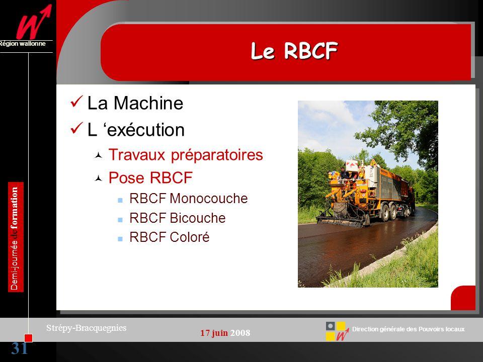 Le RBCF La Machine L 'exécution 31 Travaux préparatoires Pose RBCF