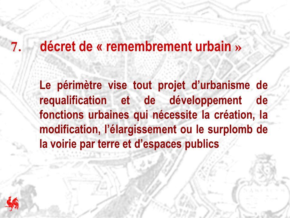 7. décret de « remembrement urbain »