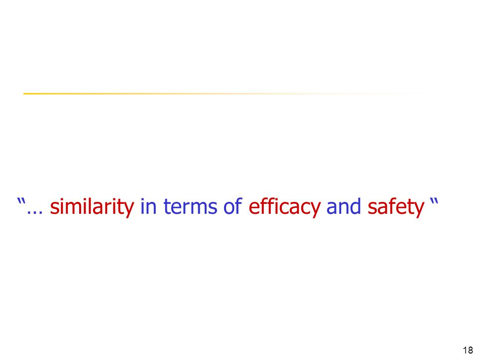 … similarity in terms of efficacy and safety