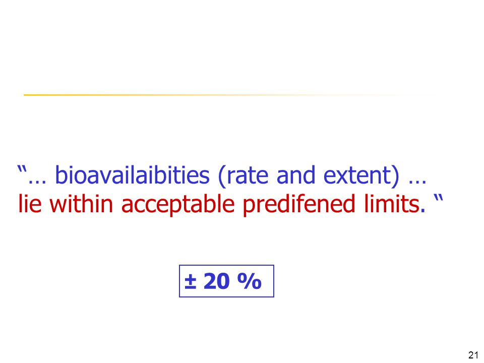 … bioavailaibities (rate and extent) … lie within acceptable predifened limits.