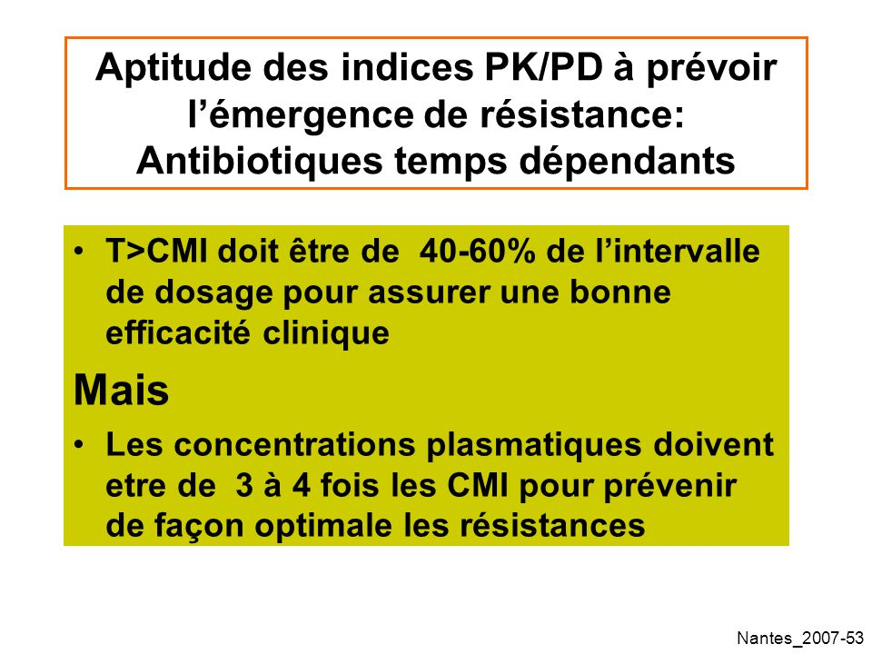 Aptitude des indices PK/PD à prévoir l'émergence de résistance: Antibiotiques temps dépendants