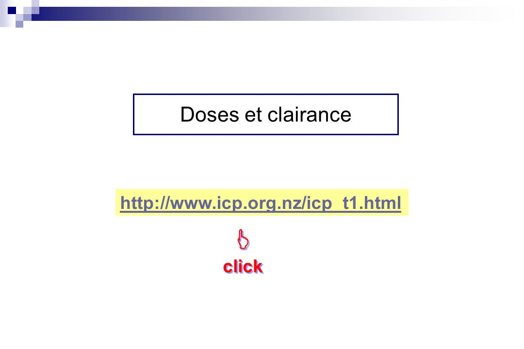 Doses et clairance http://www.icp.org.nz/icp_t1.html  click