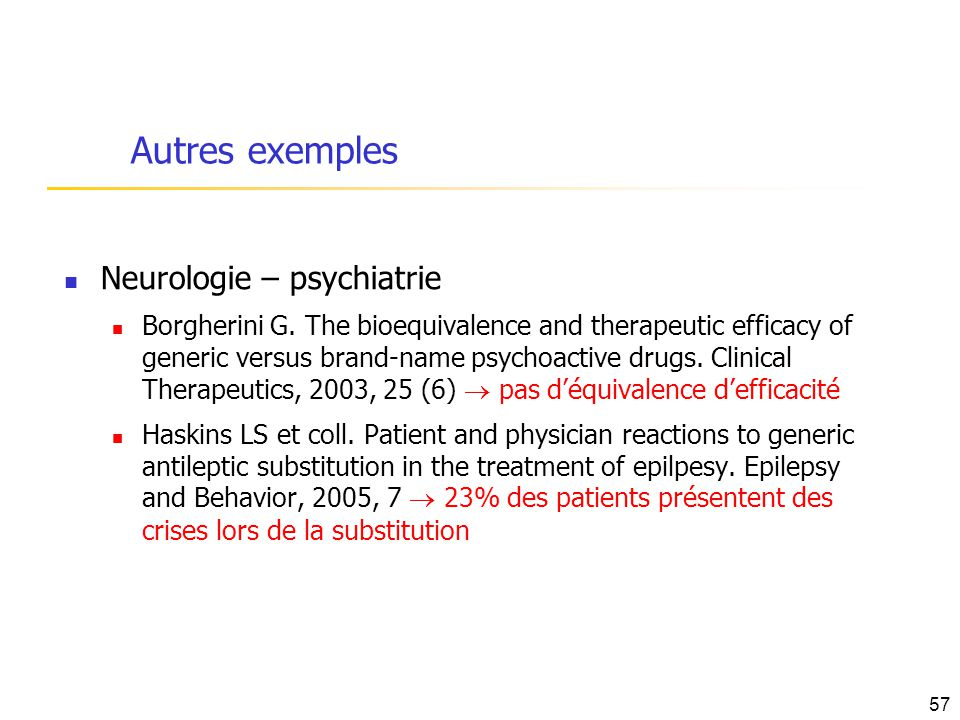 Autres exemples Neurologie – psychiatrie