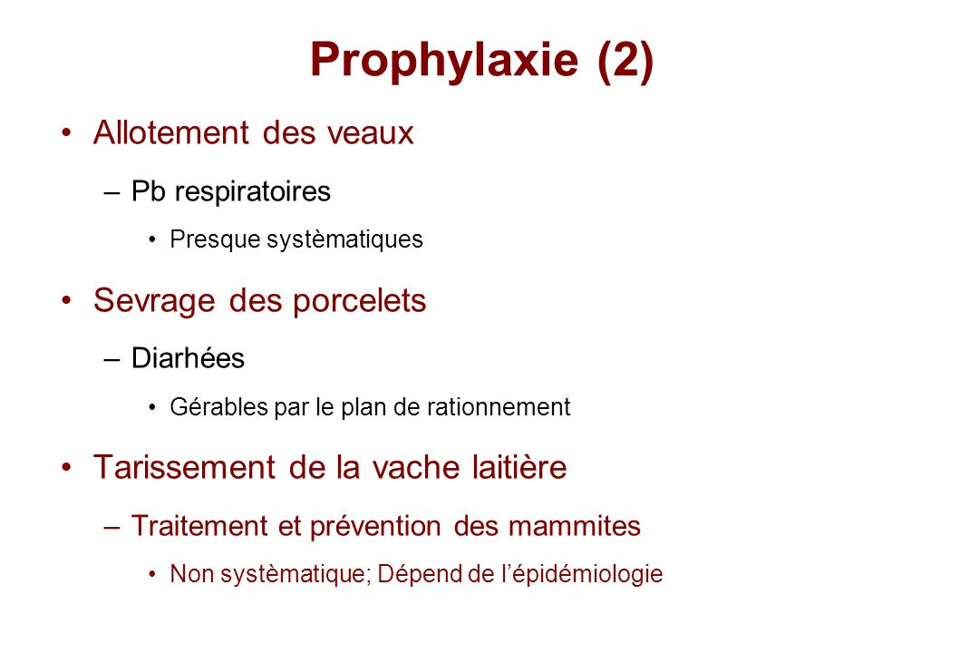 Prophylaxie (2) Allotement des veaux Sevrage des porcelets
