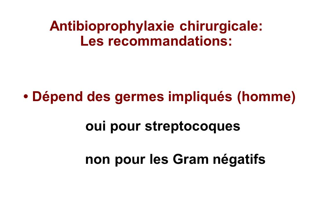 Antibioprophylaxie chirurgicale: Les recommandations: