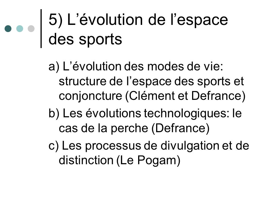 5) L'évolution de l'espace des sports