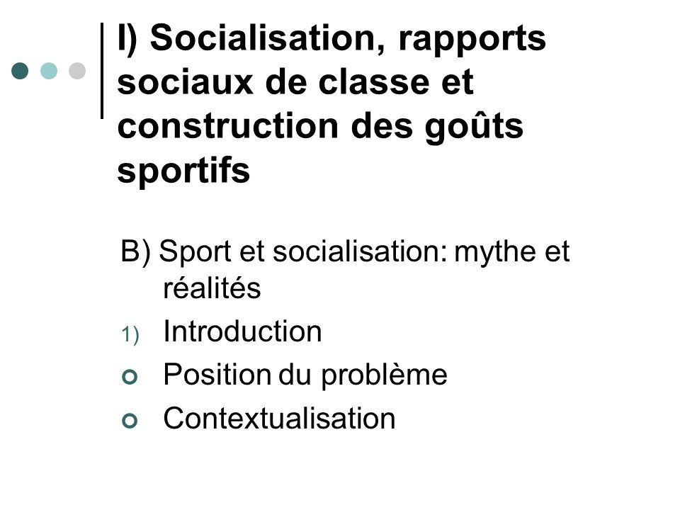 I) Socialisation, rapports sociaux de classe et construction des goûts sportifs