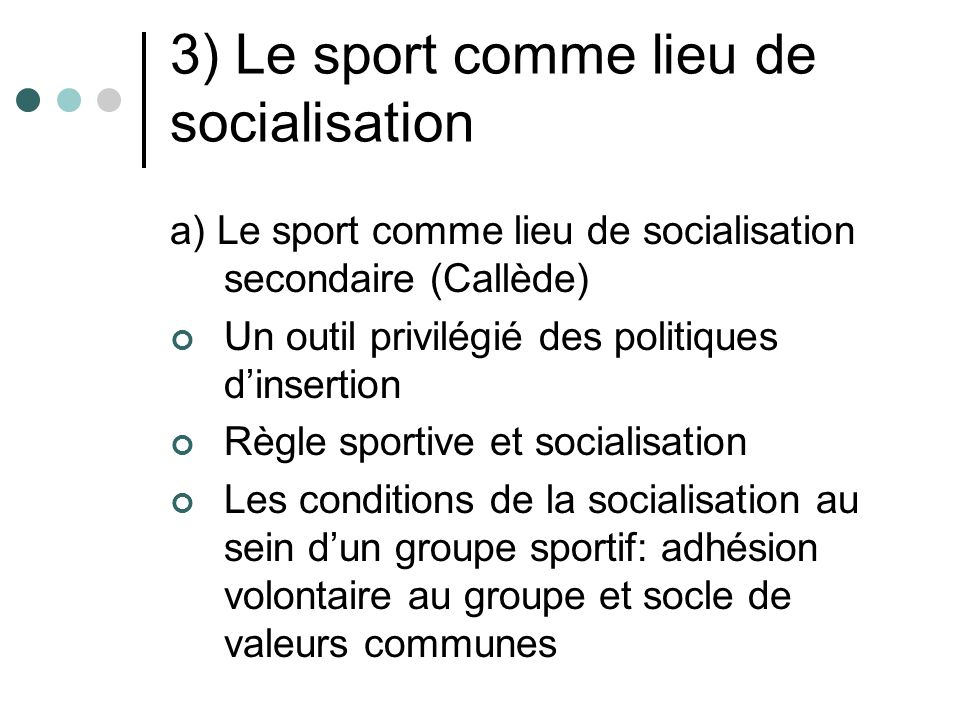 3) Le sport comme lieu de socialisation
