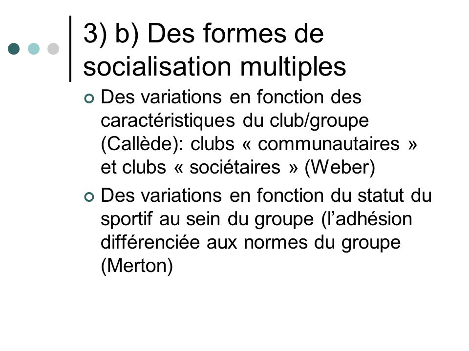 3) b) Des formes de socialisation multiples