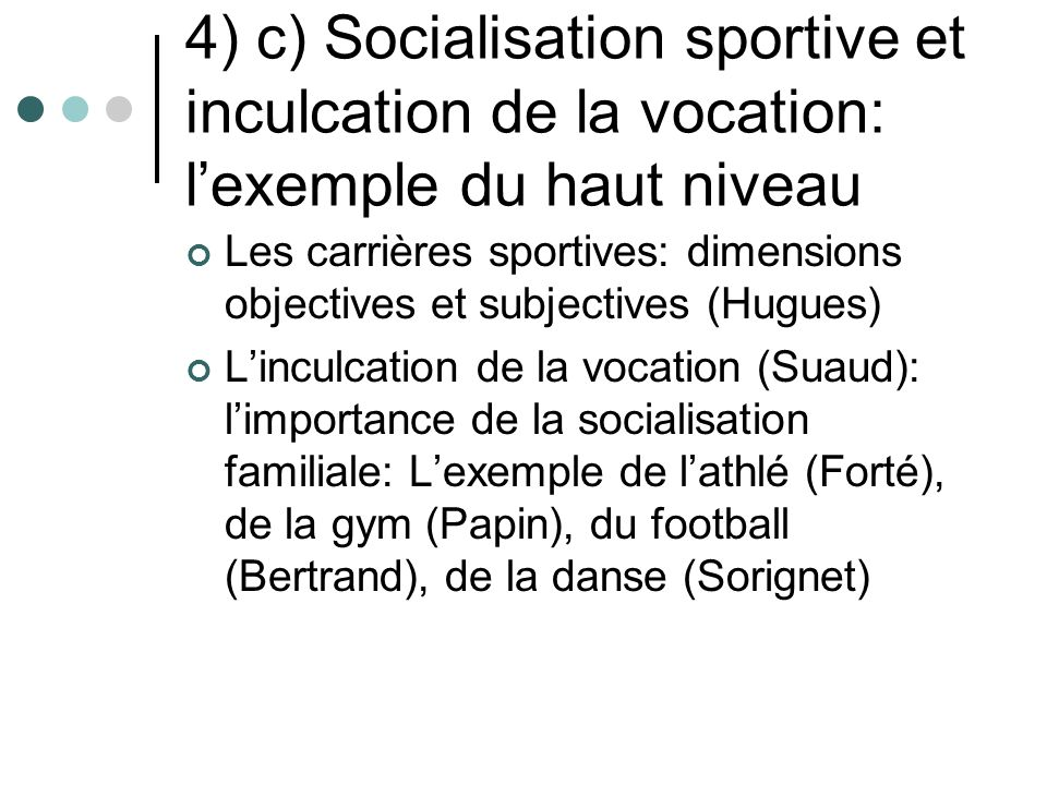 4) c) Socialisation sportive et inculcation de la vocation: l'exemple du haut niveau