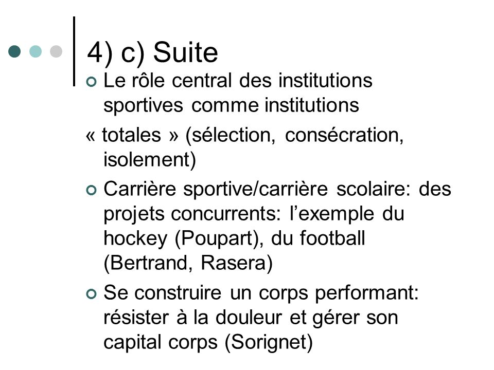 4) c) Suite Le rôle central des institutions sportives comme institutions. « totales » (sélection, consécration, isolement)