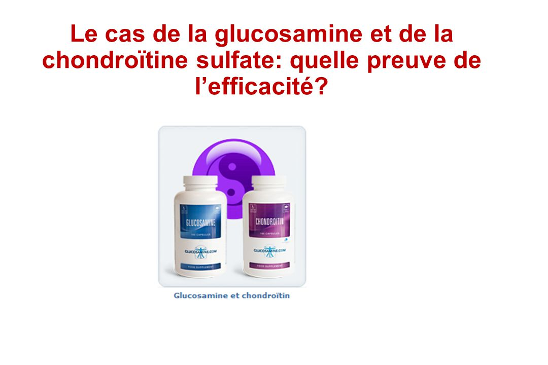 Le cas de la glucosamine et de la chondroïtine sulfate: quelle preuve de l'efficacité