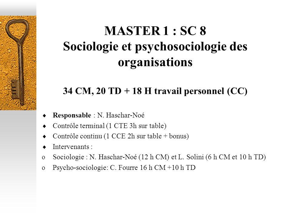 MASTER 1 : SC 8 Sociologie et psychosociologie des organisations 34 CM, 20 TD + 18 H travail personnel (CC)