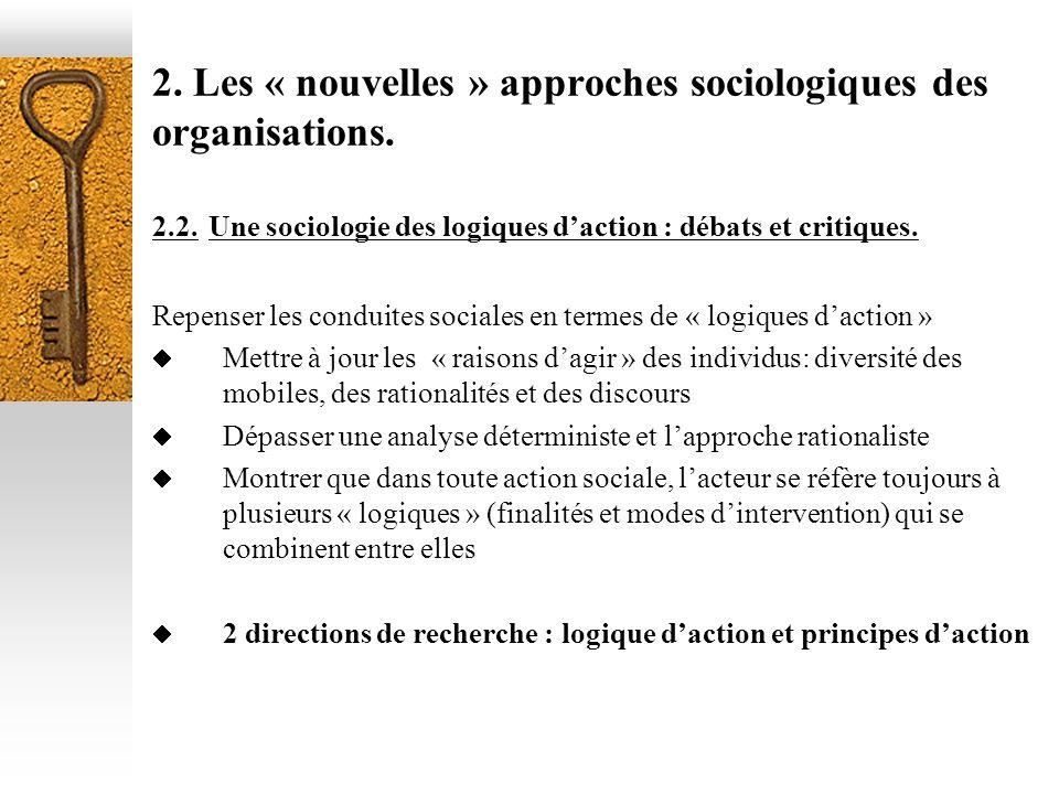 2. Les « nouvelles » approches sociologiques des organisations.