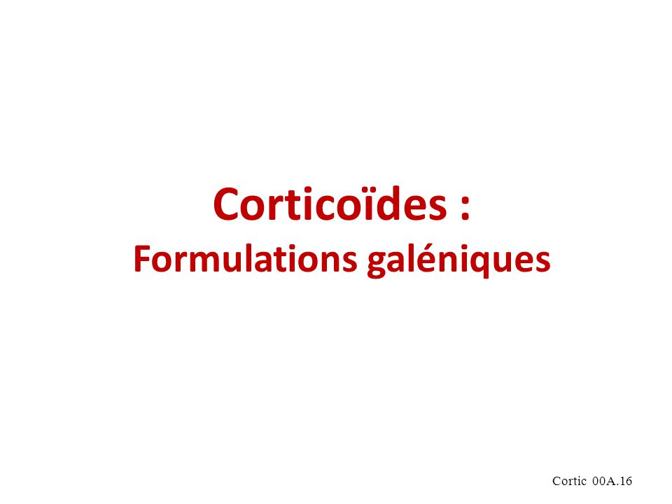 Corticoïdes : Formulations galéniques