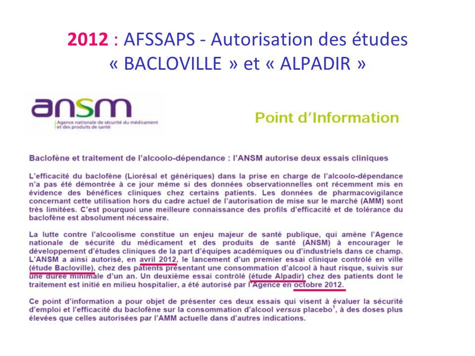2012 : AFSSAPS - Autorisation des études « BACLOVILLE » et « ALPADIR »