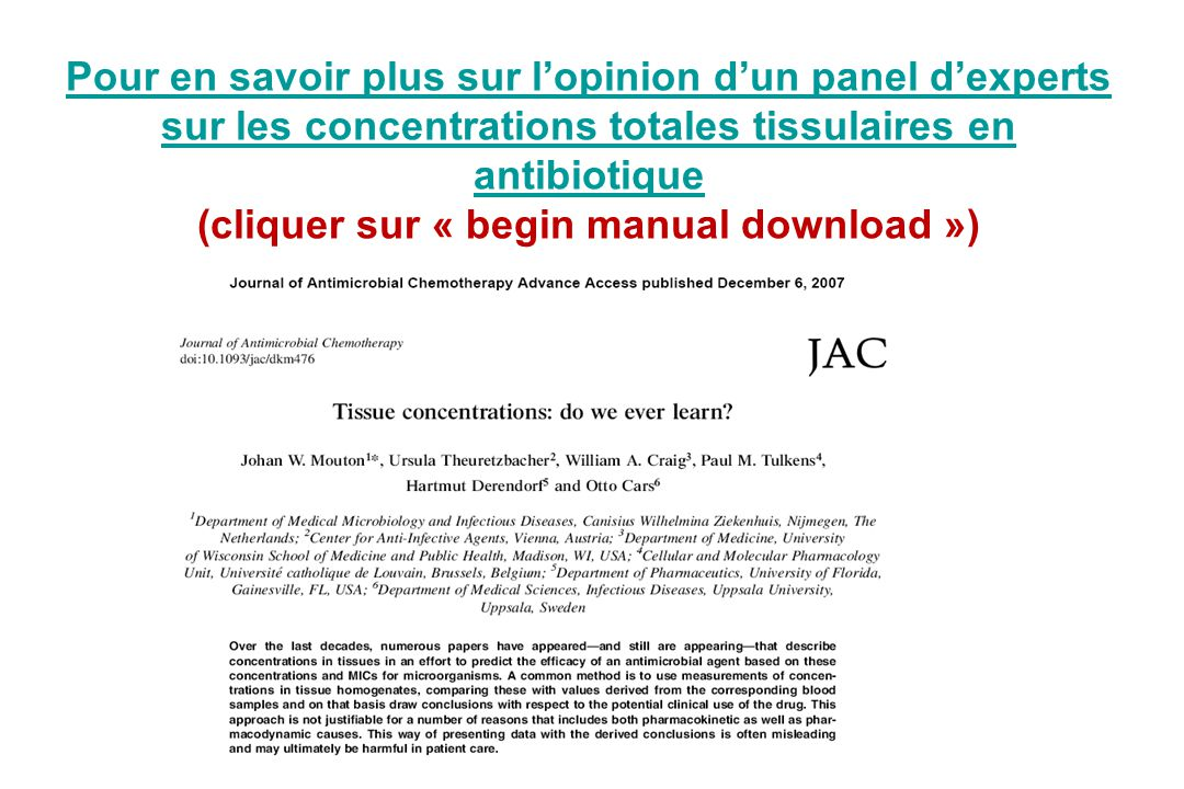 Pour en savoir plus sur l'opinion d'un panel d'experts sur les concentrations totales tissulaires en antibiotique (cliquer sur « begin manual download »)
