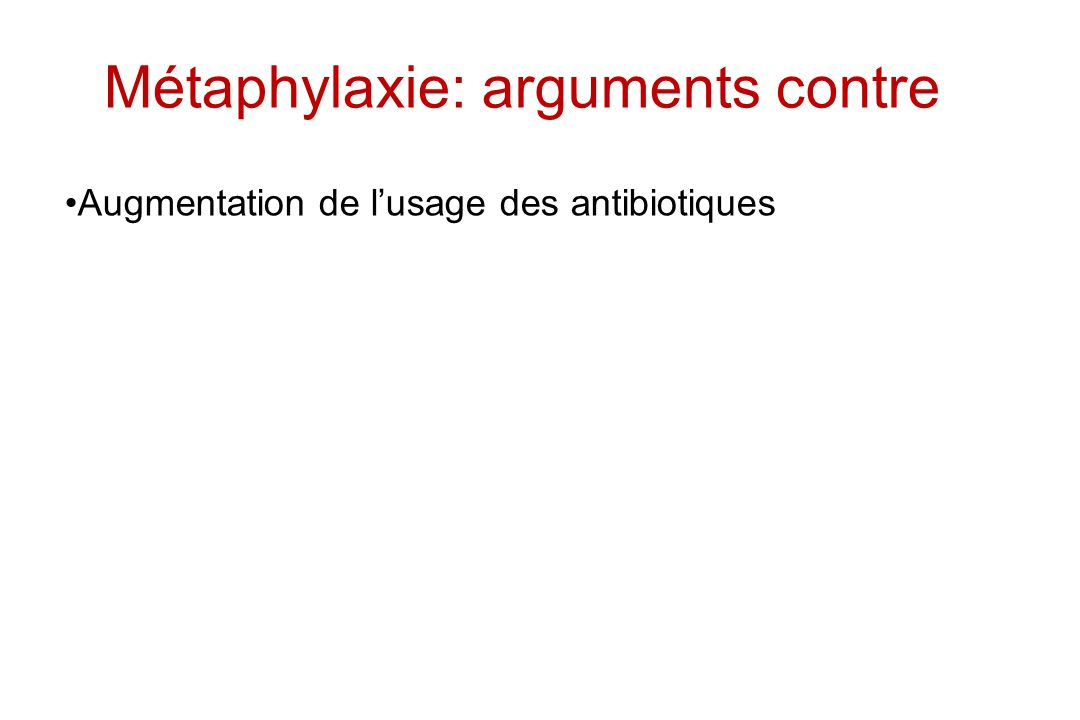 Métaphylaxie: arguments contre
