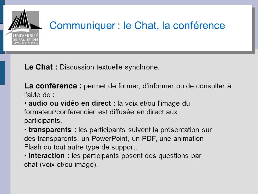 Communiquer : le Chat, la conférence
