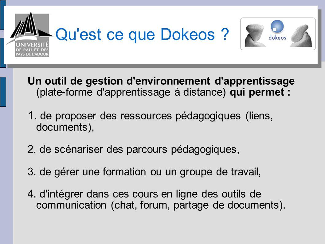 Qu est ce que Dokeos Un outil de gestion d environnement d apprentissage (plate-forme d apprentissage à distance) qui permet :
