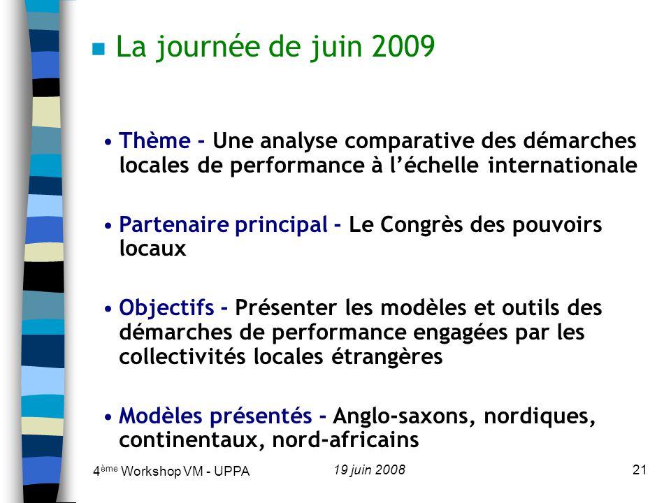 La journée de juin 2009 Thème - Une analyse comparative des démarches locales de performance à l'échelle internationale.