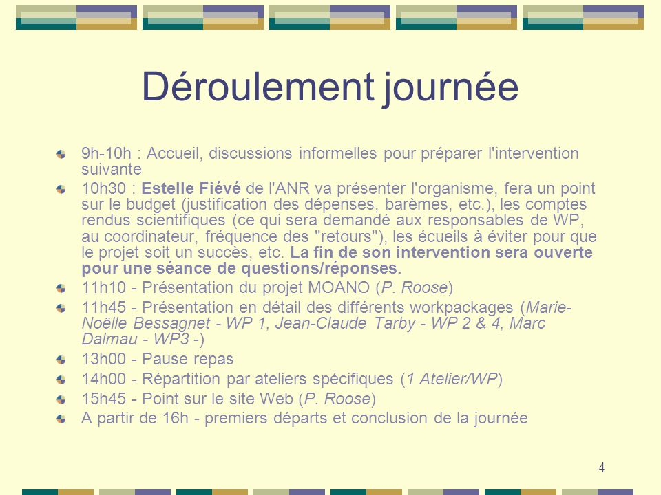Déroulement journée 9h-10h : Accueil, discussions informelles pour préparer l intervention suivante.