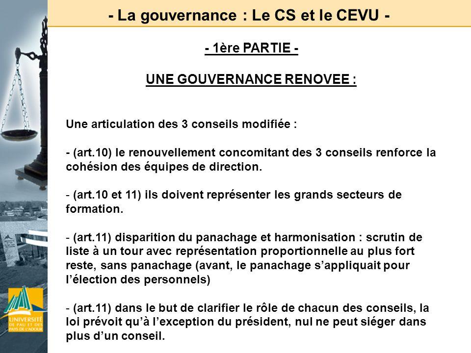 - La gouvernance : Le CS et le CEVU - UNE GOUVERNANCE RENOVEE :