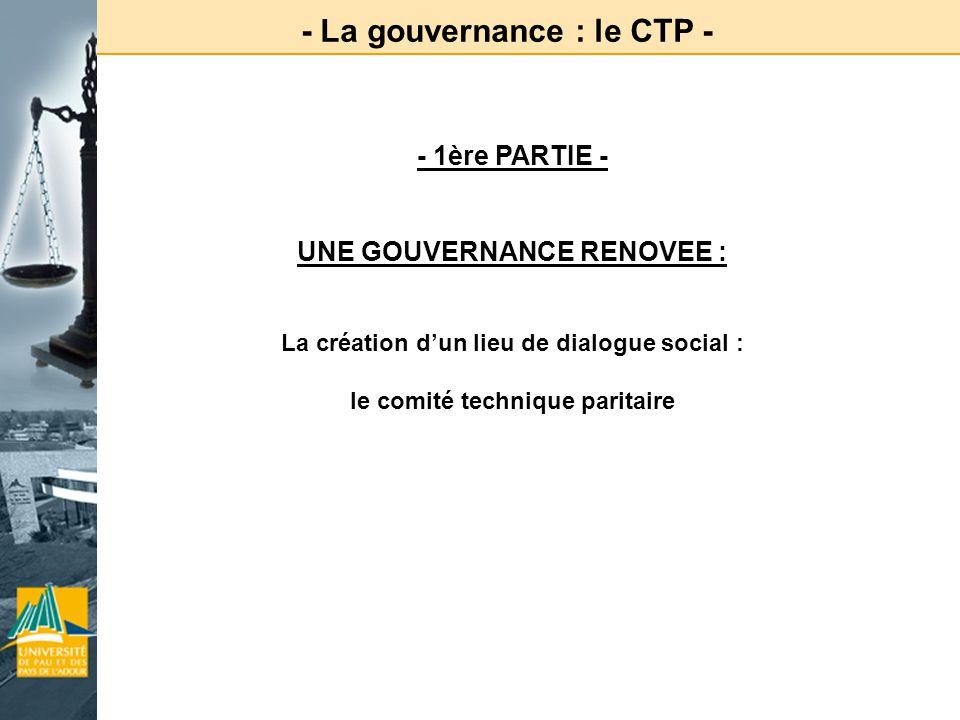 - La gouvernance : le CTP -