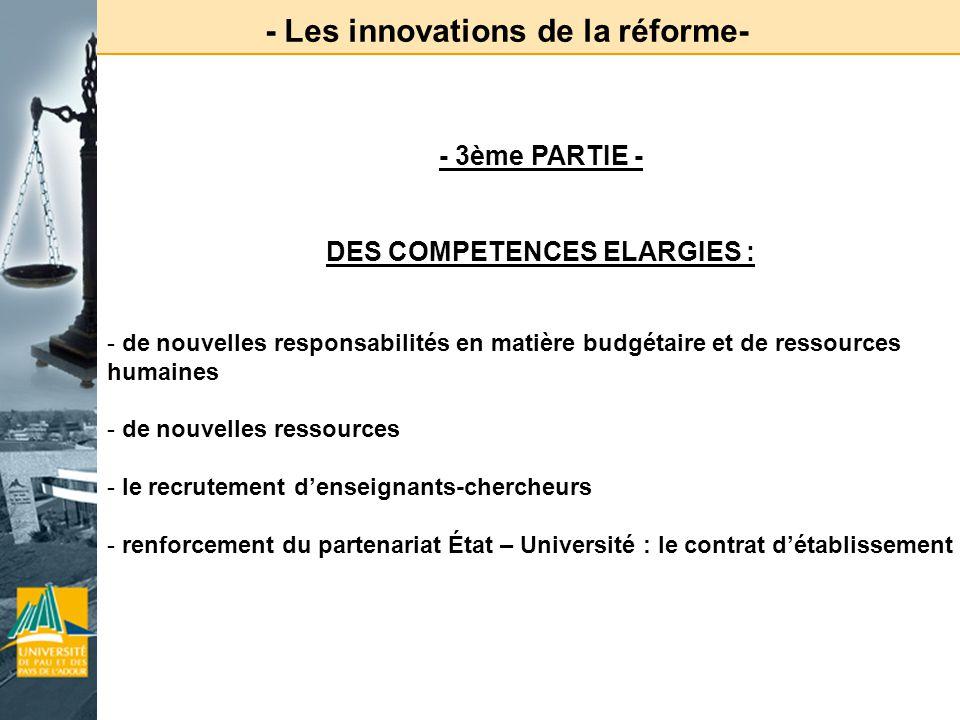 - Les innovations de la réforme- DES COMPETENCES ELARGIES :