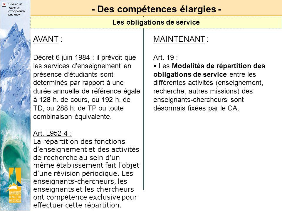 - Des compétences élargies - Les obligations de service