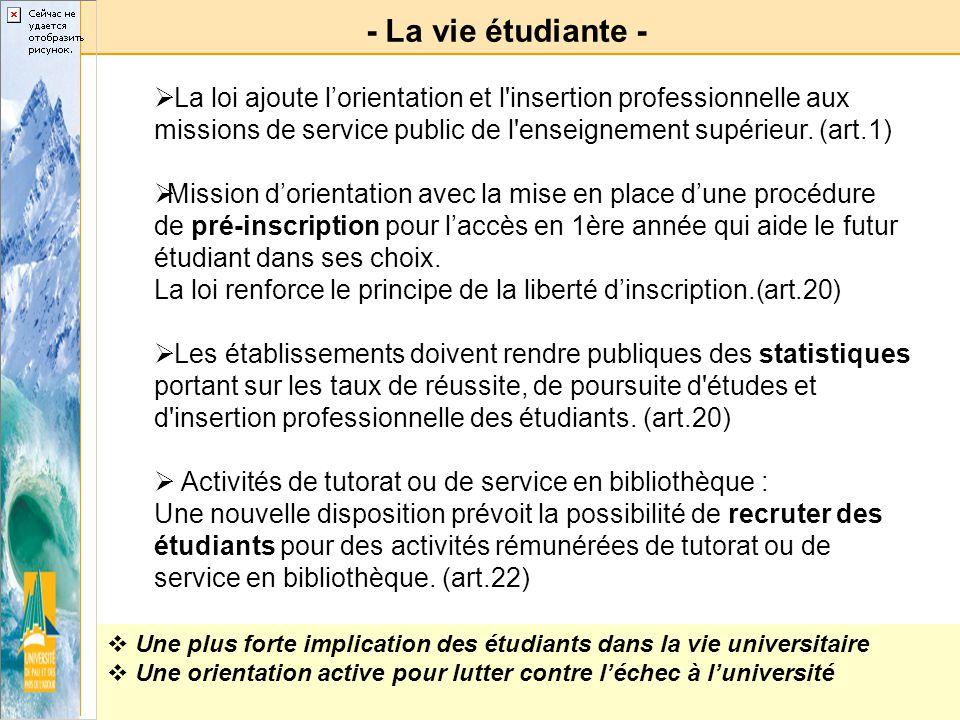 - La vie étudiante - La loi ajoute l'orientation et l insertion professionnelle aux missions de service public de l enseignement supérieur. (art.1)