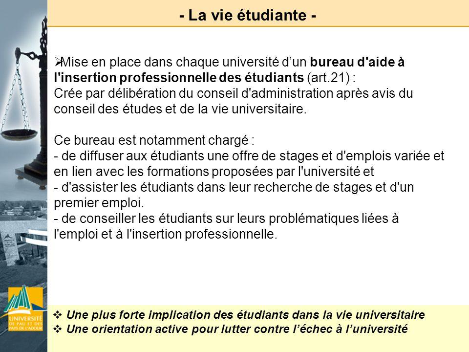 - La vie étudiante - Mise en place dans chaque université d'un bureau d aide à l insertion professionnelle des étudiants (art.21) :