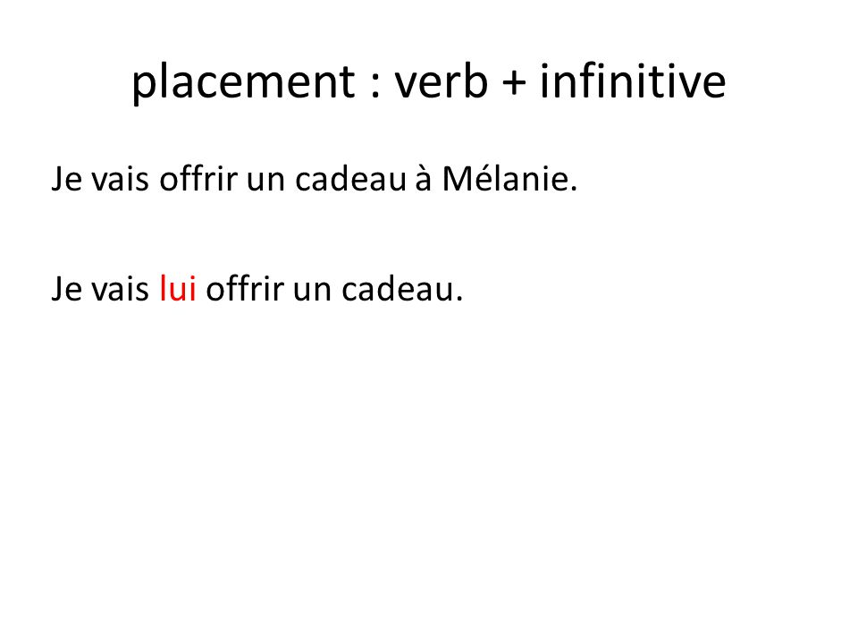 placement : verb + infinitive