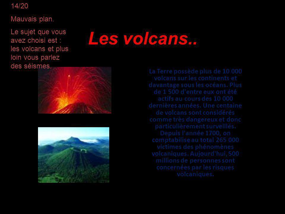Les volcans.. 14/20 Mauvais plan.