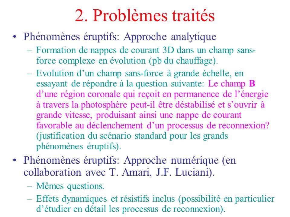 2. Problèmes traités Phénomènes éruptifs: Approche analytique