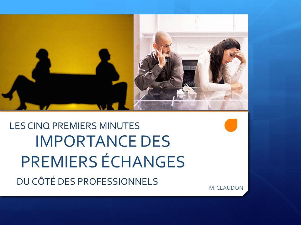 IMPORTANCE DES PREMIERS ÉCHANGES