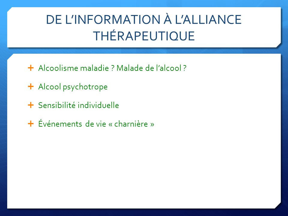 DE L'INFORMATION À L'ALLIANCE THÉRAPEUTIQUE