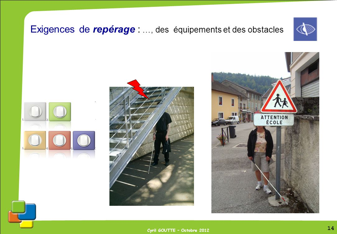 Exigences de repérage : …, des équipements et des obstacles
