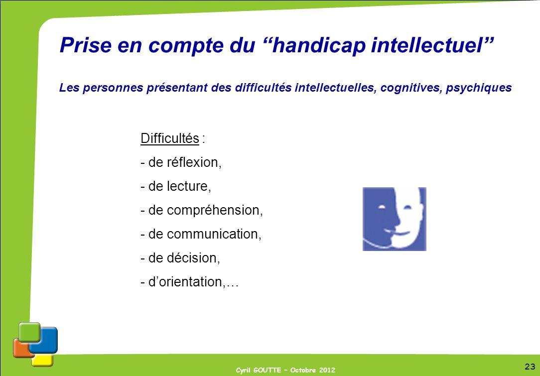 Prise en compte du handicap intellectuel Les personnes présentant des difficultés intellectuelles, cognitives, psychiques