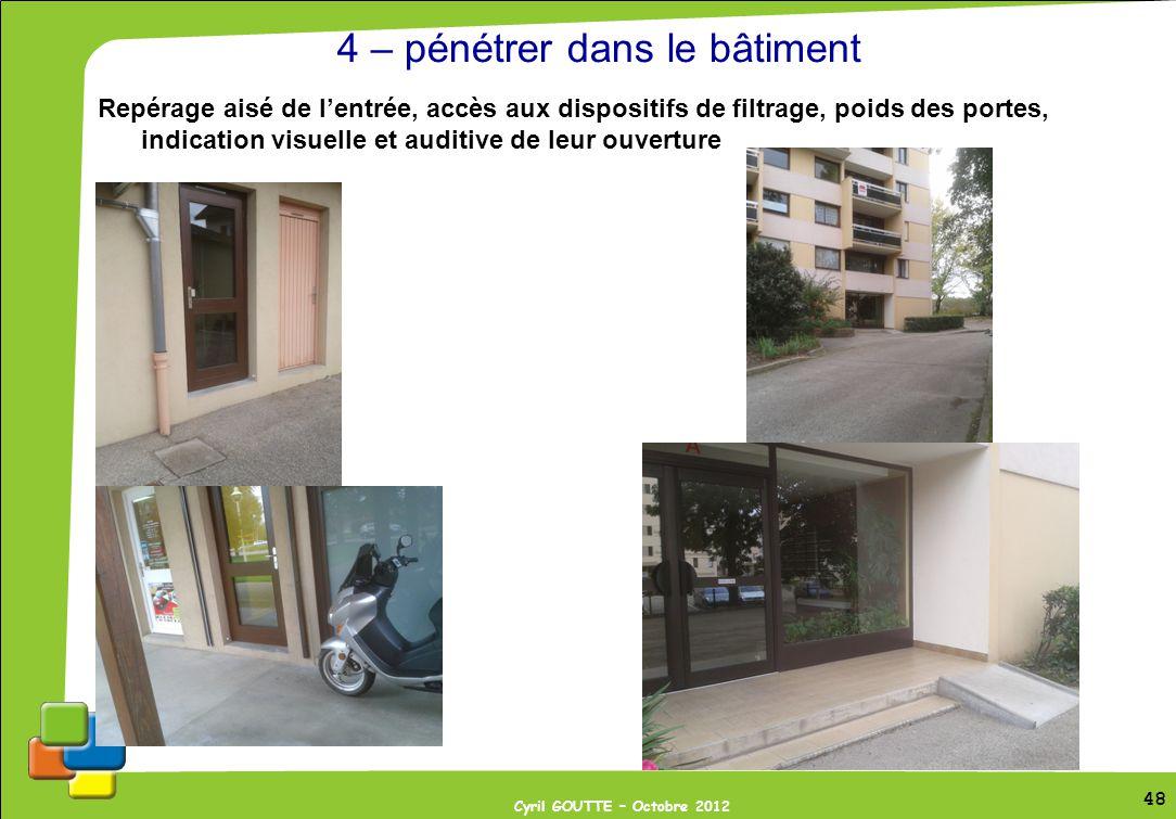 4 – pénétrer dans le bâtiment