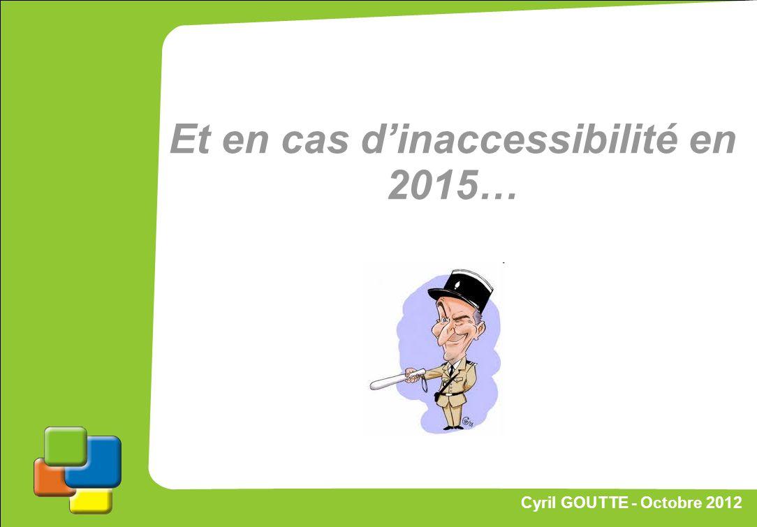 Proposition de stratégie Et en cas d'inaccessibilité en 2015…