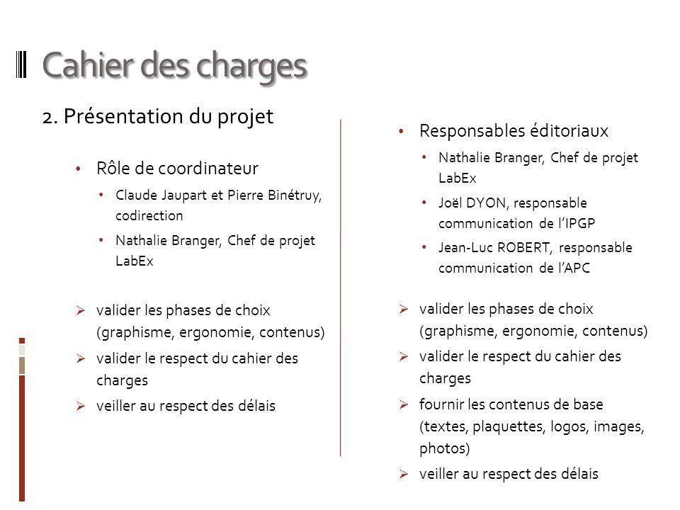 Cahier des charges 2. Présentation du projet Responsables éditoriaux