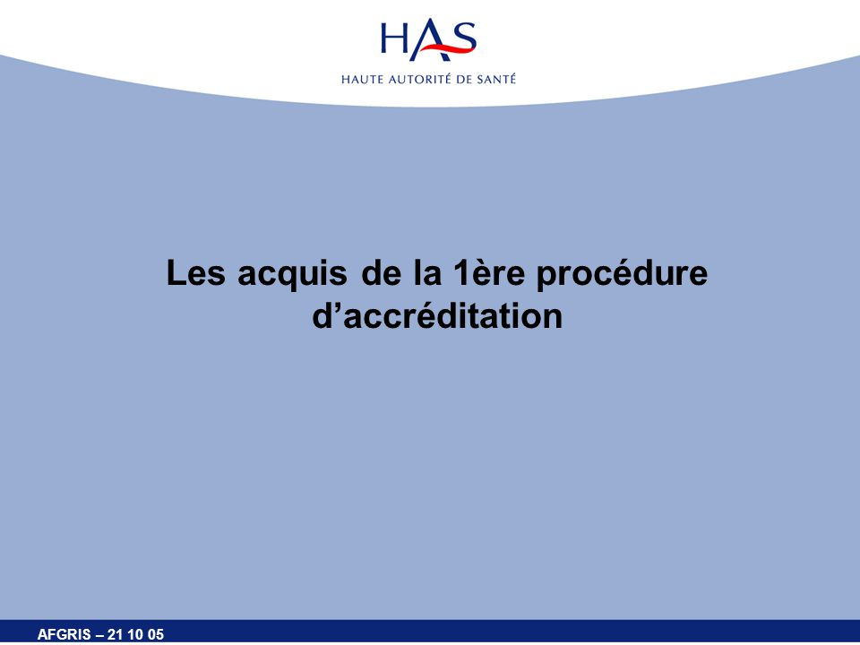Les acquis de la 1ère procédure d'accréditation