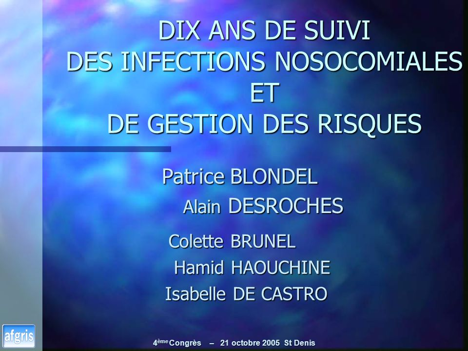 DIX ANS DE SUIVI DES INFECTIONS NOSOCOMIALES ET DE GESTION DES RISQUES