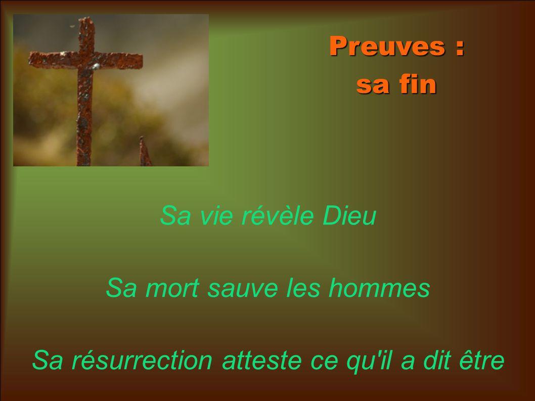 Sa mort sauve les hommes Sa résurrection atteste ce qu il a dit être