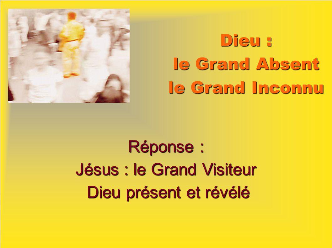 Dieu : le Grand Absent le Grand Inconnu