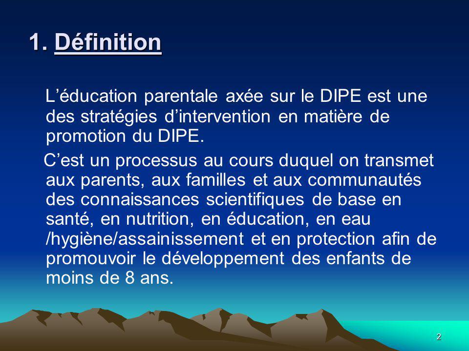 1. Définition L'éducation parentale axée sur le DIPE est une des stratégies d'intervention en matière de promotion du DIPE.