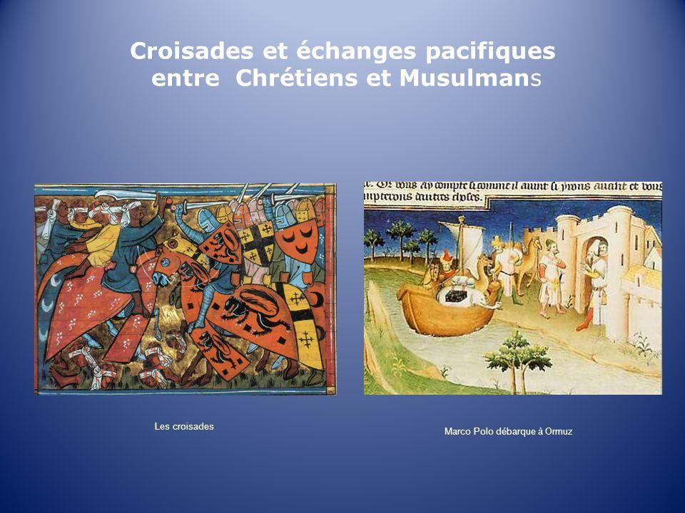 Croisades et échanges pacifiques entre Chrétiens et Musulmans